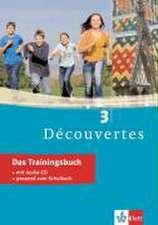 Découvertes 3. Das Trainingsbuch