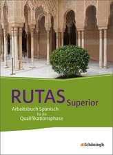 RUTAS Superior. Schülerband.  Arbeitsbuch Spanisch für die gymnasiale Oberstufe - Neubearbeitung
