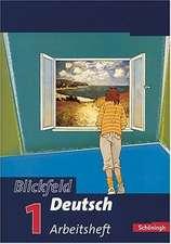 Blickfeld Deutsch 1. Arbeitsheft. Neubearbeitung. Baden-Württemberg. RSR 2006