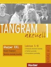 Tangram aktuell 1 - Lektion 5-8. Glossar XXL Deutsch-Slowakisch