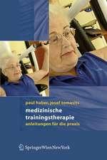Medizinische Trainingstherapie: Anleitungen für die Praxis
