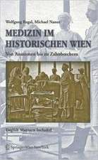 Medizin im historischen Wien: Von Anatomen bis zu Zahnbrechern. English Abstracts Included