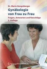 Gynäkologie von Frau zu Frau: Fragen, Antworten und Ratschläge