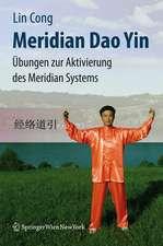 Meridian Dao Yin: Übungen zur Aktivierung des Meridian Systems