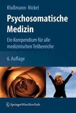 Psychosomatische Medizin und Psychotherapie: Ein Kompendium für alle medizinischen Teilbereiche