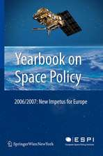 Yearbook on Space Policy 2006/2007: New Impetus for Europe