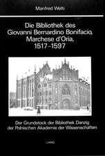 Die Bibliothek Des Giovanni Bernardino Bonifacio, Marchese D'Oria, 1517-1597.