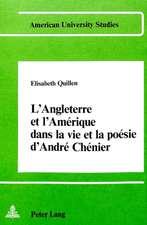 L'Angleterre Et L'Amerique Dans La Vie Et La Poesie D'Andre Chenier