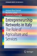 Entrepreneurship Networks in Italy: The Role of Agriculture and Services