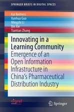 Innovating in a Learning Community: Emergence of an Open Information Infrastructure in China's Pharmaceutical Distribution Industry