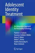 Adolescent Identity Treatment: An Integrative Approach for Personality Pathology