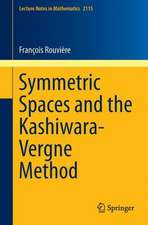 Symmetric Spaces and the Kashiwara-Vergne Method