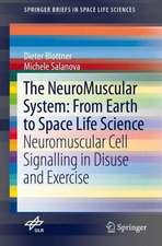 The NeuroMuscular System: From Earth to Space Life Science: Neuromuscular Cell Signalling in Disuse and Exercise