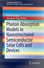 Photon Absorption Models in Nanostructured Semiconductor Solar Cells and Devices