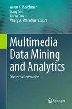 Multimedia Data Mining and Analytics: Disruptive Innovation