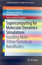 Supercomputing for Molecular Dynamics Simulations: Handling Multi-Trillion Particles in Nanofluidics
