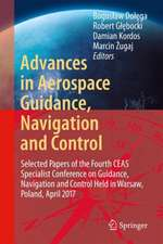 Advances in Aerospace Guidance, Navigation and Control: Selected Papers of the Third CEAS Specialist Conference on Guidance, Navigation and Control held in Toulouse