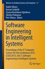 Software Engineering in Intelligent Systems: Proceedings of the 4th Computer Science On-line Conference 2015 (CSOC2015), Vol 3: Software Engineering in Intelligent Systems