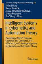Intelligent Systems in Cybernetics and Automation Theory: Proceedings of the 4th Computer Science On-line Conference 2015 (CSOC2015), Vol 2: Intelligent Systems in Cybernetics and Automation Theory