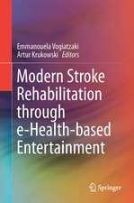 Modern Stroke Rehabilitation through e-Health-based Entertainment