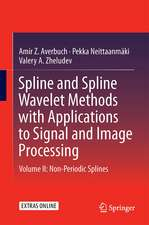 Spline and Spline Wavelet Methods with Applications to Signal and Image Processing: Volume II: Non-Periodic Splines