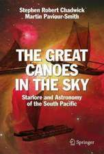 The Great Canoes in the Sky: Starlore and Astronomy of the South Pacific