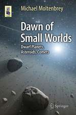 Dawn of Small Worlds: Dwarf Planets, Asteroids, Comets