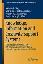 Knowledge, Information and Creativity Support Systems: Selected Papers from KICSS'2014 - 9th International Conference, held in Limassol, Cyprus, on November 6-8, 2014