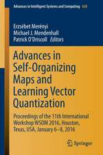 Advances in Self-Organizing Maps and Learning Vector Quantization: Proceedings of the 11th International Workshop WSOM 2016, Houston, Texas, USA, January 6-8, 2016