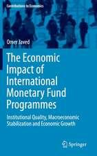 The Economic Impact of International Monetary Fund Programmes: Institutional Quality, Macroeconomic Stabilization and Economic Growth