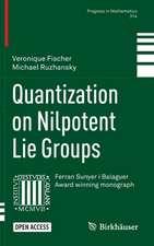Quantization on Nilpotent Lie Groups