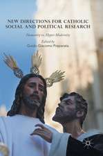 New Directions for Catholic Social and Political Research: Humanity vs. Hyper-Modernity