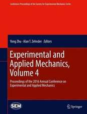 Experimental and Applied Mechanics, Volume 4: Proceedings of the 2016 Annual Conference on Experimental and Applied Mechanics