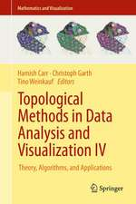 Topological Methods in Data Analysis and Visualization IV: Theory, Algorithms, and Applications