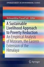 A Sustainable Livelihood Approach to Poverty Reduction: An Empirical Analysis of Mizoram, the Eastern Extension of the Himalaya