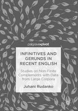 Infinitives and Gerunds in Recent English : Studies on Non-Finite Complements with Data from Large Corpora