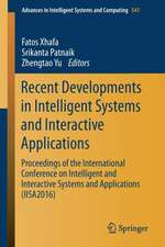 Recent Developments in Intelligent Systems and Interactive Applications: Proceedings of the International Conference on Intelligent and Interactive Systems and Applications (IISA2016)