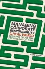 Managing Corporate Responsibility in the Real World