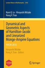 Dynamical and Geometric Aspects of Hamilton-Jacobi and Linearized Monge-Ampère Equations: VIASM 2016