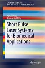 Short Pulse Laser Systems for Biomedical Applications