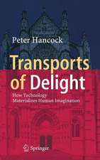 Transports of Delight: How Technology Materializes Human Imagination