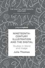 Nineteenth-Century Illustration and the Digital: Studies in Word and Image