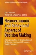 Neuroeconomic and Behavioral Aspects of Decision Making: Proceedings of the 2016 Computational Methods in Experimental Economics (CMEE) Conference