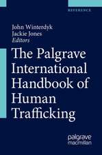 The Palgrave International Handbook of Human Trafficking