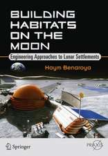 Building Habitats on the Moon: Engineering Approaches to Lunar Settlements