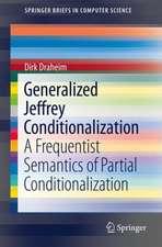 Generalized Jeffrey Conditionalization: A Frequentist Semantics of Partial Conditionalization