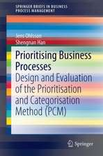 Prioritising Business Processes: Design and Evaluation of the Prioritisation and Categorisation Method (PCM)