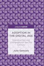 Adoption in the Digital Age: Opportunities and Challenges for the 21st Century