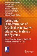 Testing and Characterization of Sustainable Innovative Bituminous Materials and Systems