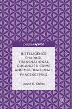 Intelligence Sharing, Transnational Organized Crime and Multinational Peacekeeping